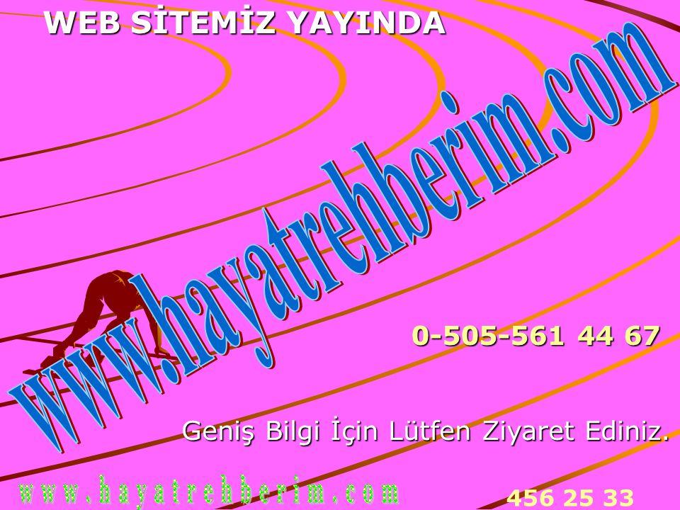 www.hayatrehberim.com WEB SİTEMİZ YAYINDA 0-505-561 44 67