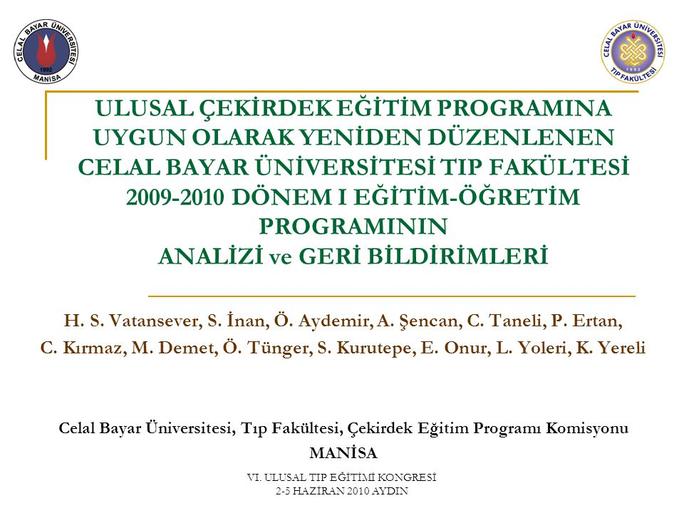 H. S. Vatansever, S. İnan, Ö. Aydemir, A. Şencan, C. Taneli, P. Ertan,