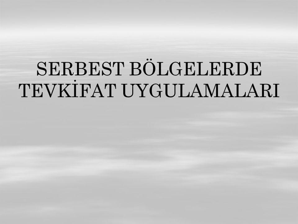 SERBEST BÖLGELERDE TEVKİFAT UYGULAMALARI