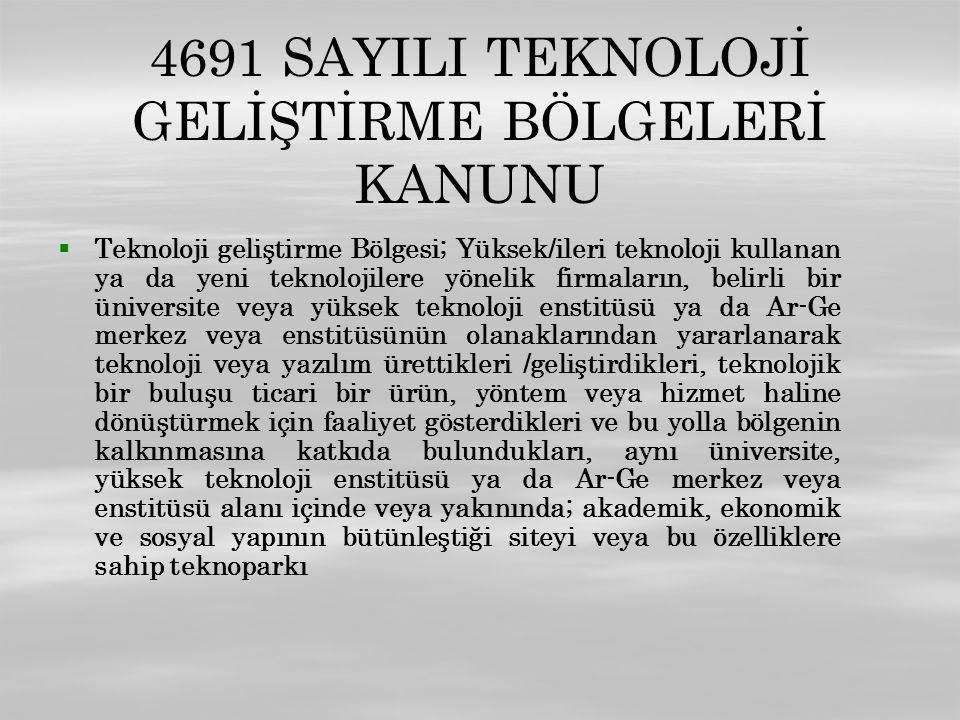 4691 SAYILI TEKNOLOJİ GELİŞTİRME BÖLGELERİ KANUNU