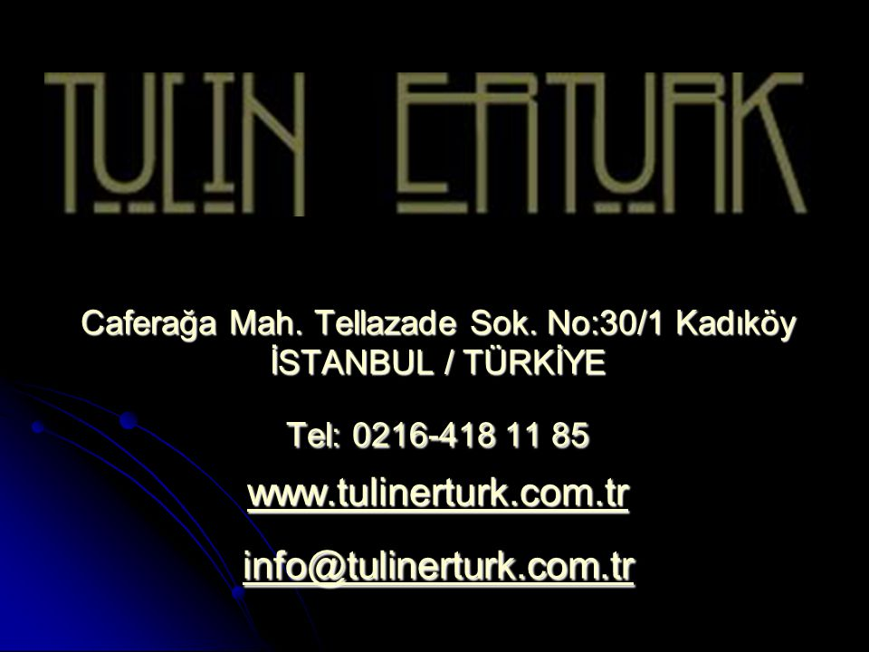 Caferağa Mah. Tellazade Sok. No:30/1 Kadıköy İSTANBUL / TÜRKİYE