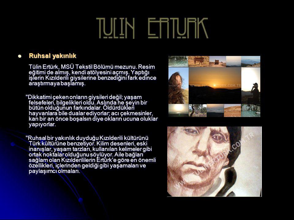 Ruhsal yakınlık Tülin Ertürk, MSÜ Tekstil Bölümü mezunu