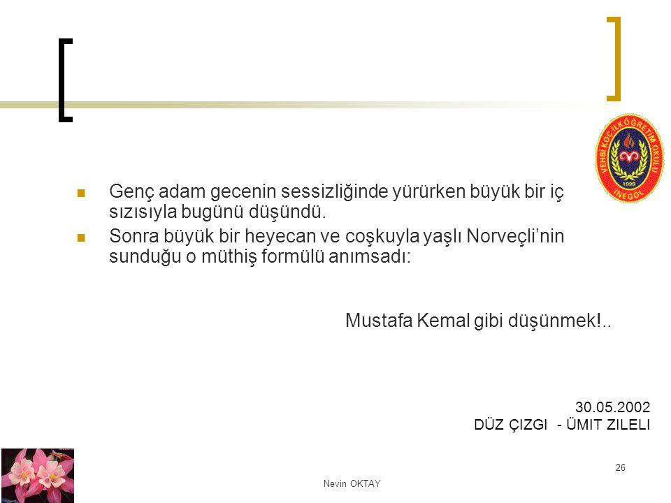 Mustafa Kemal gibi düşünmek!..