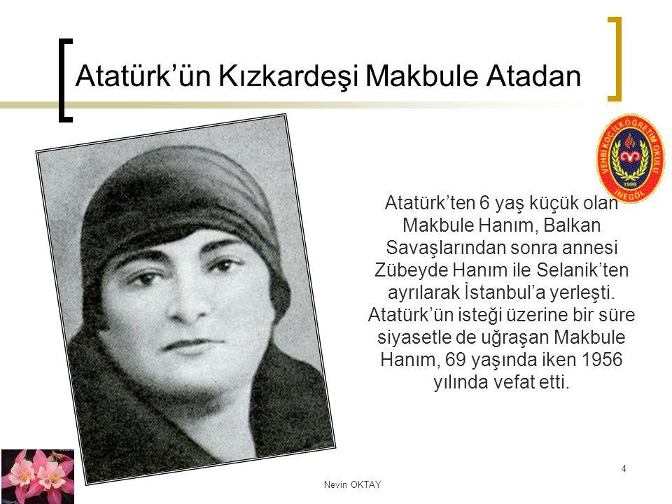 Atatürk'ün Kızkardeşi Makbule Atadan