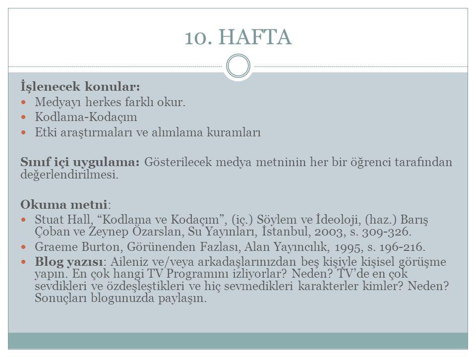 10. HAFTA İşlenecek konular: Medyayı herkes farklı okur.
