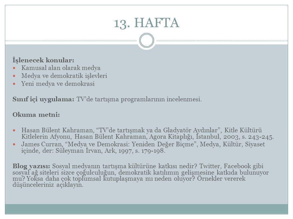 13. HAFTA İşlenecek konular: Kamusal alan olarak medya