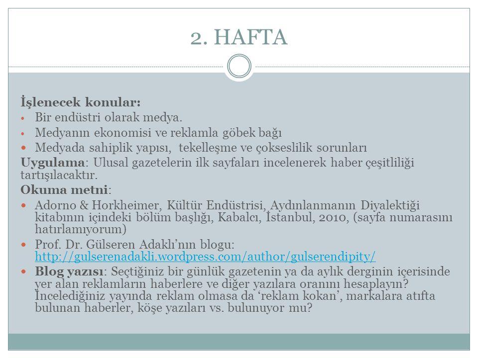 2. HAFTA İşlenecek konular: Bir endüstri olarak medya.