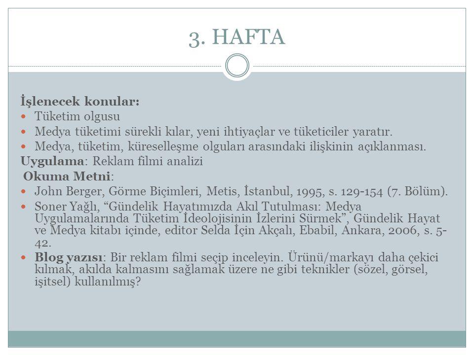 3. HAFTA İşlenecek konular: Tüketim olgusu