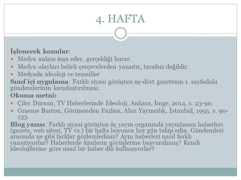 4. HAFTA İşlenecek konular: Medya anlam inşa eder, gerçekliği kurar.