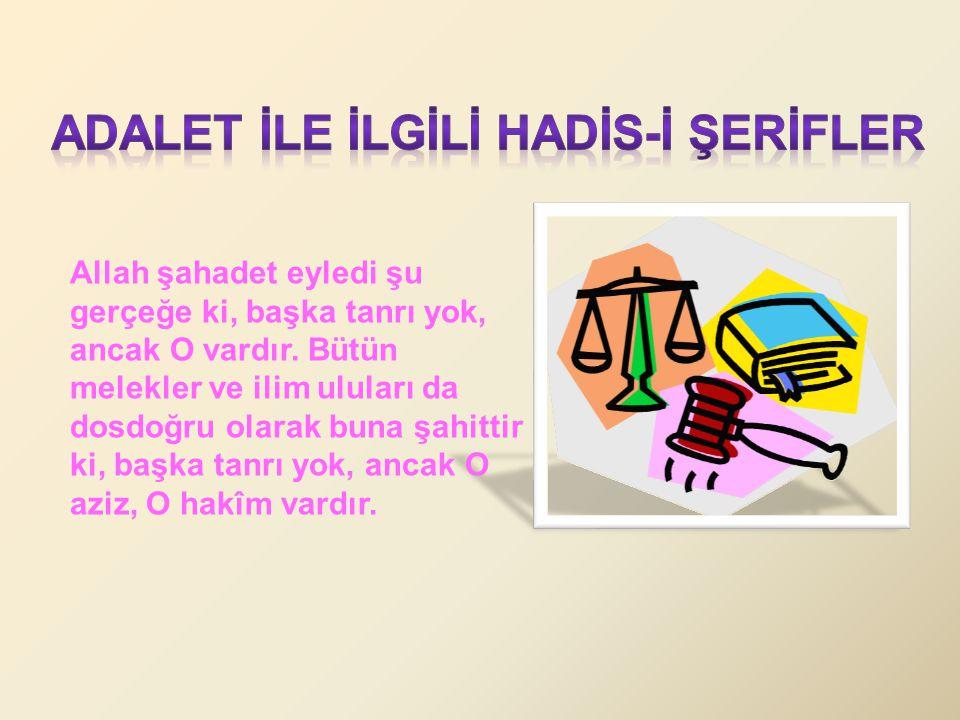 ADALET İLE İLGİLİ HADİS-İ ŞERİFLER