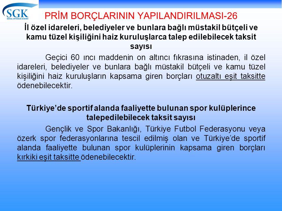 PRİM BORÇLARININ YAPILANDIRILMASI-26