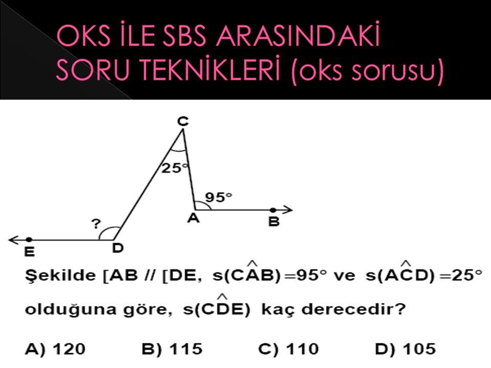 OKS İLE SBS ARASINDAKİ SORU TEKNİKLERİ (oks sorusu)
