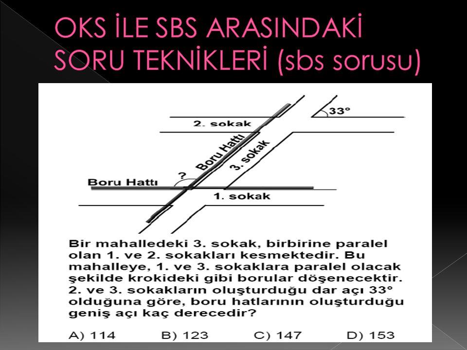OKS İLE SBS ARASINDAKİ SORU TEKNİKLERİ (sbs sorusu)