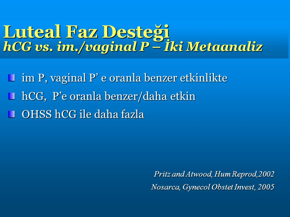 Luteal Faz Desteği hCG vs. im./vaginal P – İki Metaanaliz
