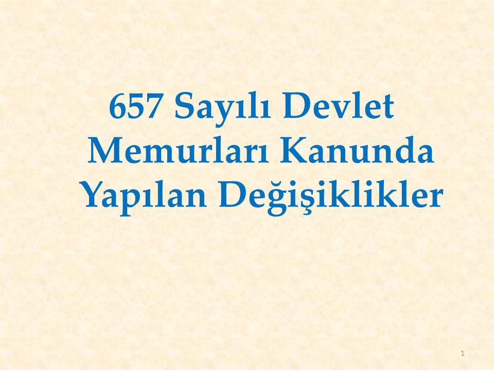 657 Sayılı Devlet Memurları Kanunda Yapılan Değişiklikler