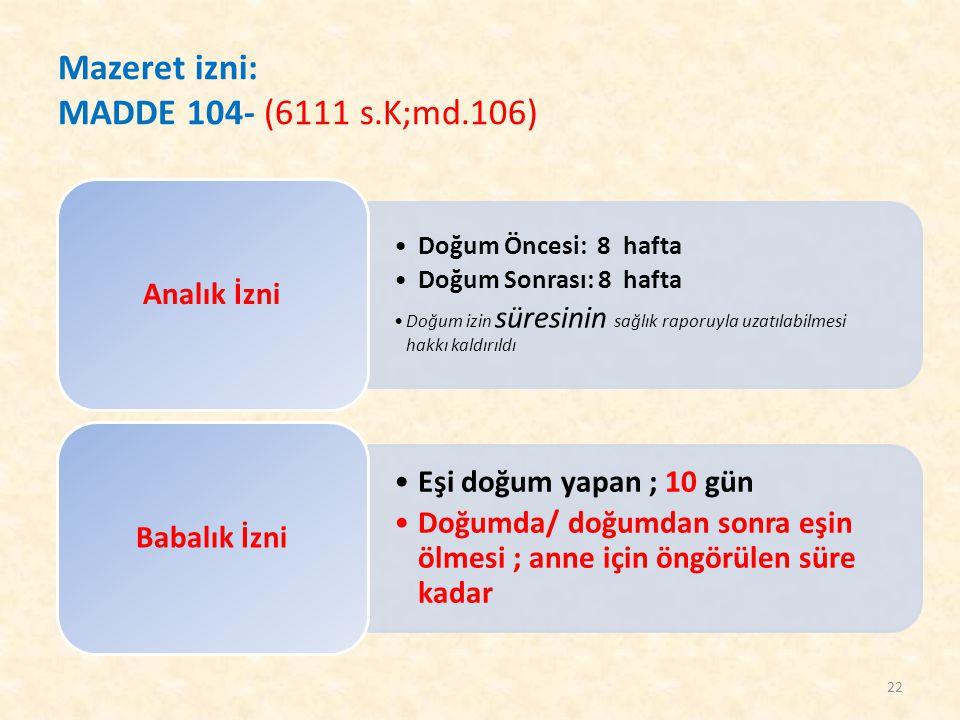 Mazeret izni: MADDE 104- (6111 s.K;md.106)
