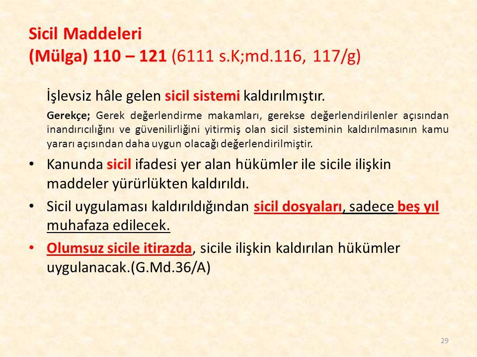 Sicil Maddeleri (Mülga) 110 – 121 (6111 s.K;md.116, 117/g)