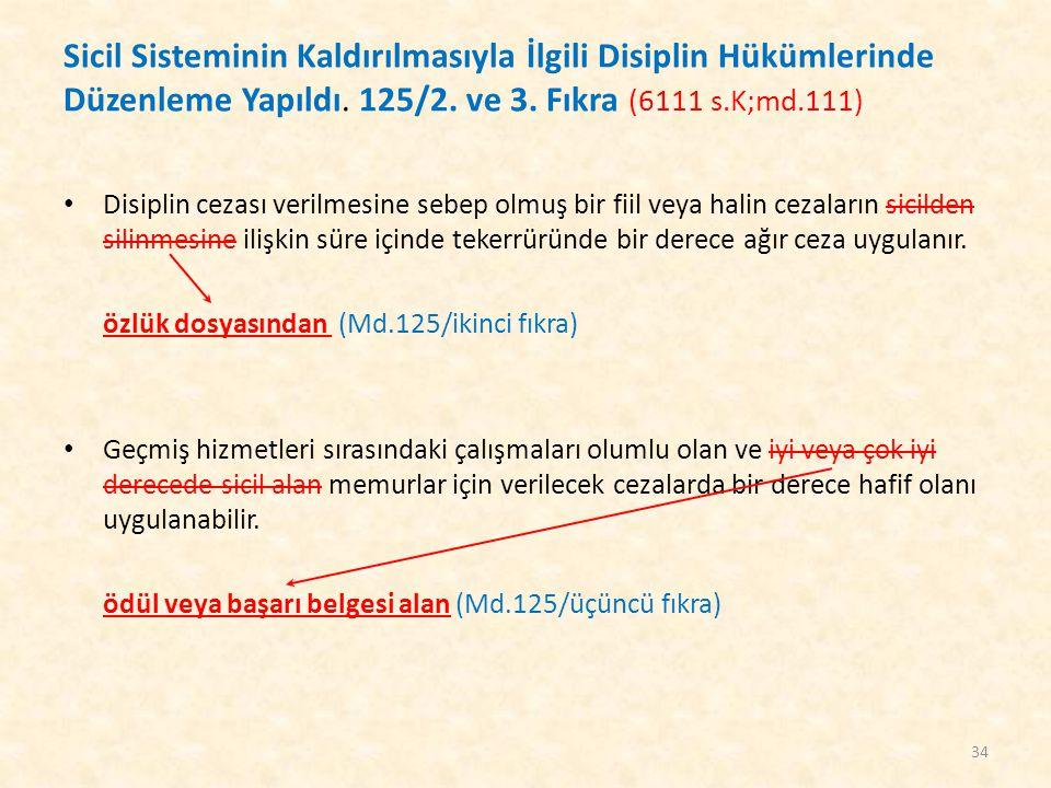 Sicil Sisteminin Kaldırılmasıyla İlgili Disiplin Hükümlerinde Düzenleme Yapıldı. 125/2. ve 3. Fıkra (6111 s.K;md.111)