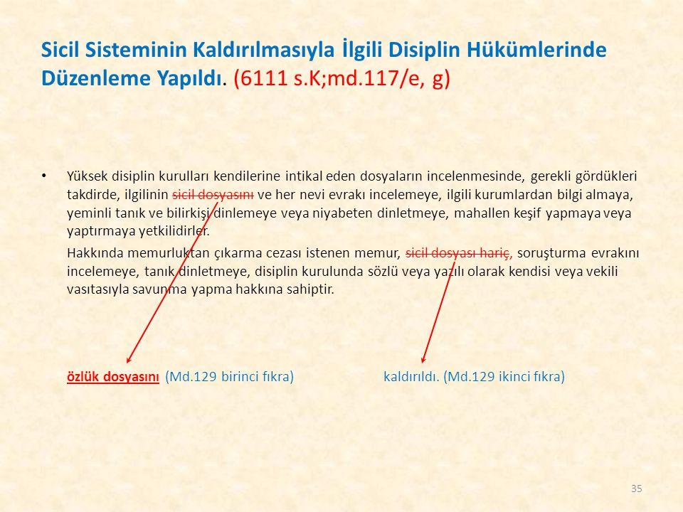 Sicil Sisteminin Kaldırılmasıyla İlgili Disiplin Hükümlerinde Düzenleme Yapıldı. (6111 s.K;md.117/e, g)
