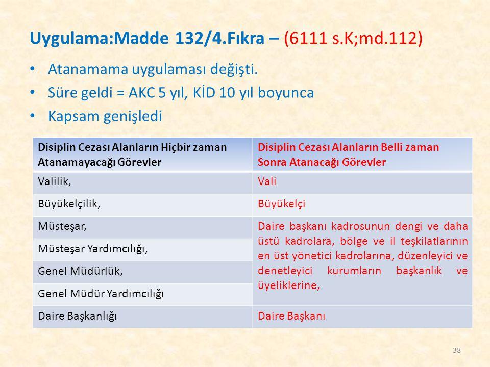 Uygulama:Madde 132/4.Fıkra – (6111 s.K;md.112)