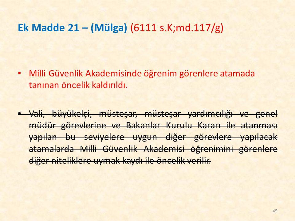 Ek Madde 21 – (Mülga) (6111 s.K;md.117/g)