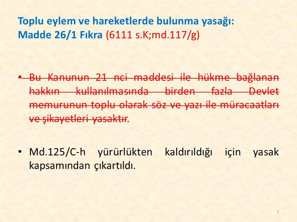 Toplu eylem ve hareketlerde bulunma yasağı: Madde 26/1 Fıkra (6111 s