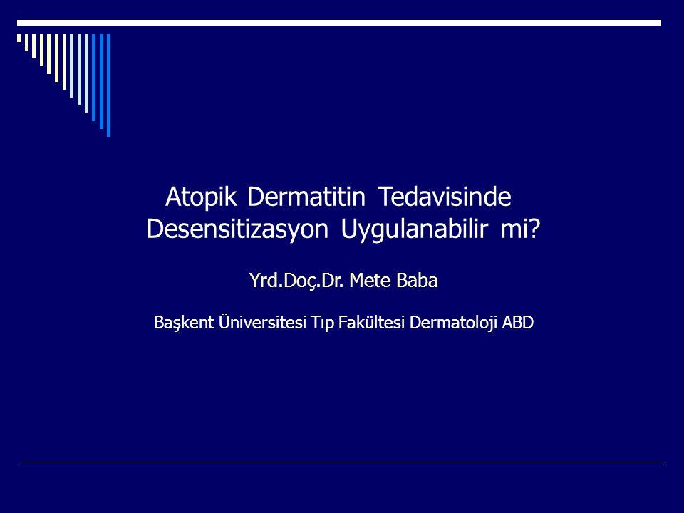 Atopik Dermatitin Tedavisinde Desensitizasyon Uygulanabilir mi