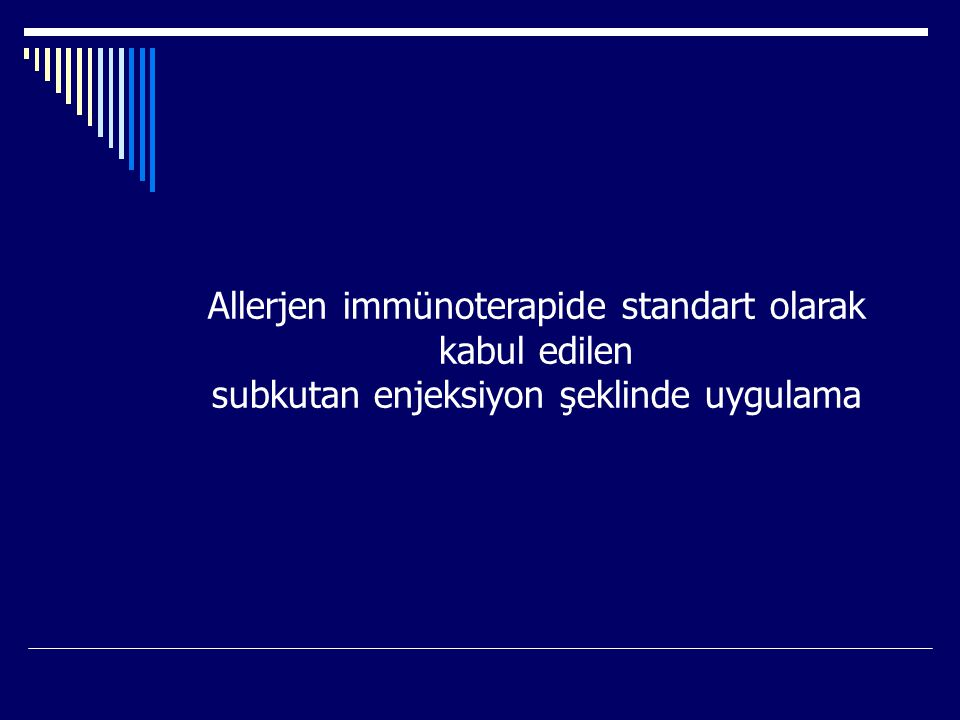 Allerjen immünoterapide standart olarak kabul edilen