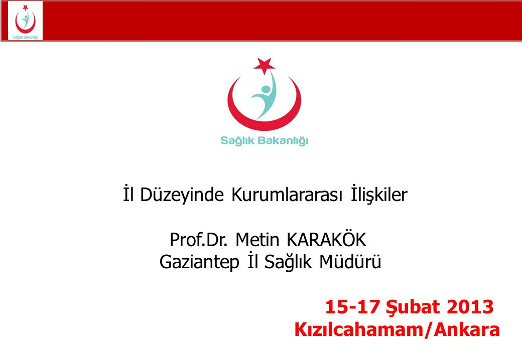 15-17 Şubat 2013 Kızılcahamam/Ankara