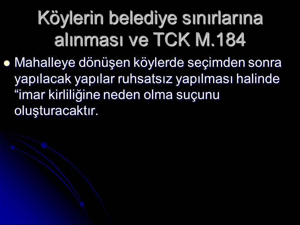 Köylerin belediye sınırlarına alınması ve TCK M.184