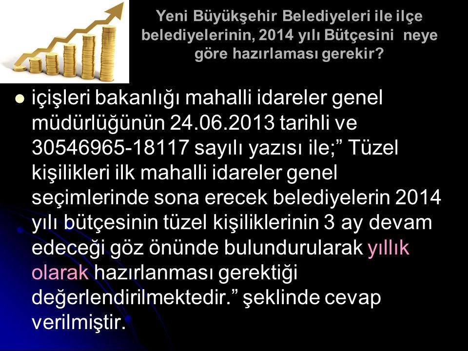 Yeni Büyükşehir Belediyeleri ile ilçe belediyelerinin, 2014 yılı Bütçesini neye göre hazırlaması gerekir