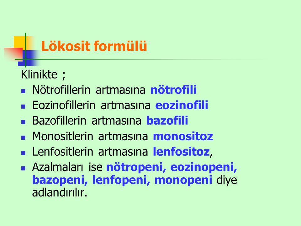 Lökosit formülü Klinikte ; Nötrofillerin artmasına nötrofili