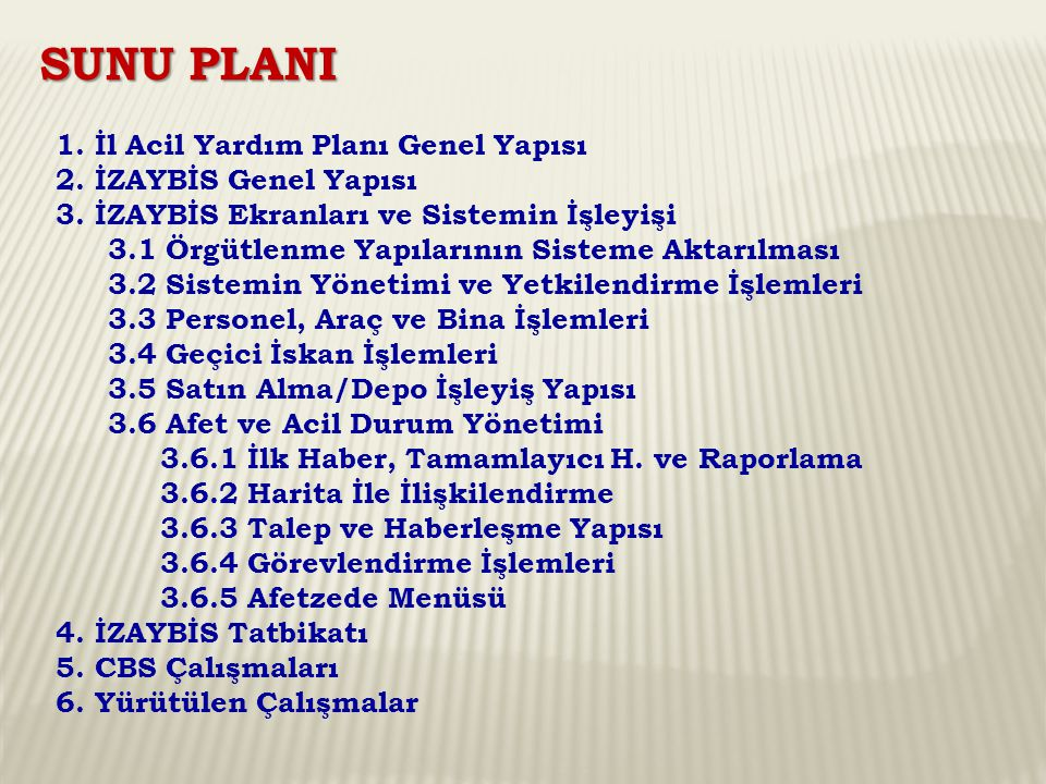SUNU PLANI 1. İl Acil Yardım Planı Genel Yapısı