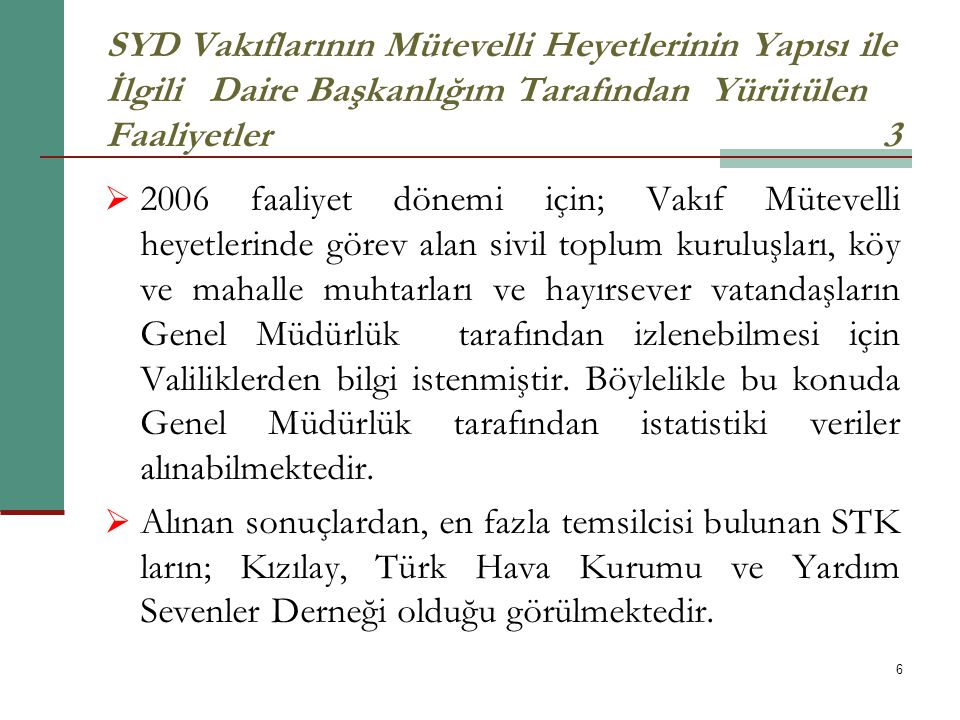 SYD Vakıflarının Mütevelli Heyetlerinin Yapısı ile İlgili Daire Başkanlığım Tarafından Yürütülen Faaliyetler 3