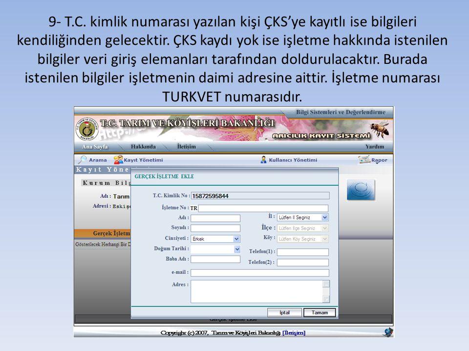 9- T.C. kimlik numarası yazılan kişi ÇKS'ye kayıtlı ise bilgileri kendiliğinden gelecektir.