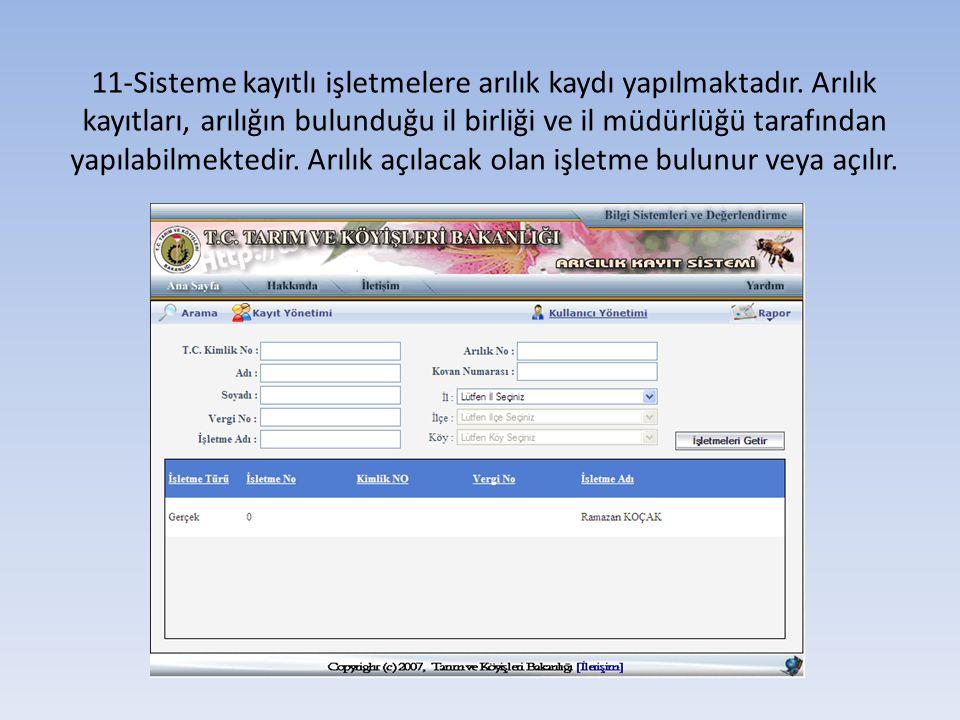 11-Sisteme kayıtlı işletmelere arılık kaydı yapılmaktadır