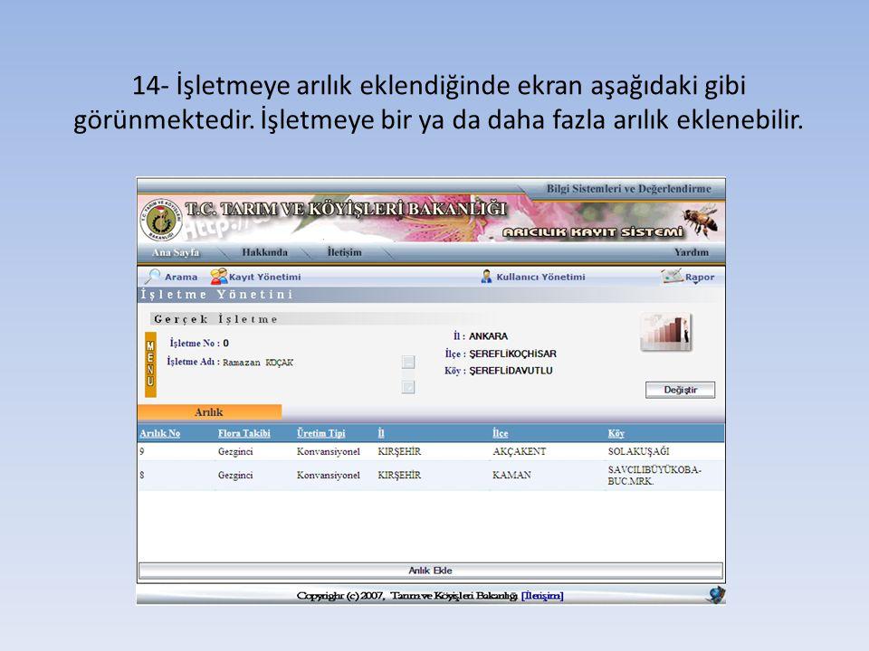 14- İşletmeye arılık eklendiğinde ekran aşağıdaki gibi görünmektedir
