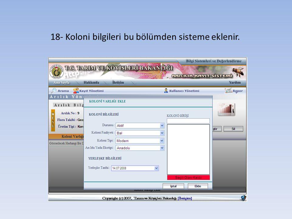 18- Koloni bilgileri bu bölümden sisteme eklenir.