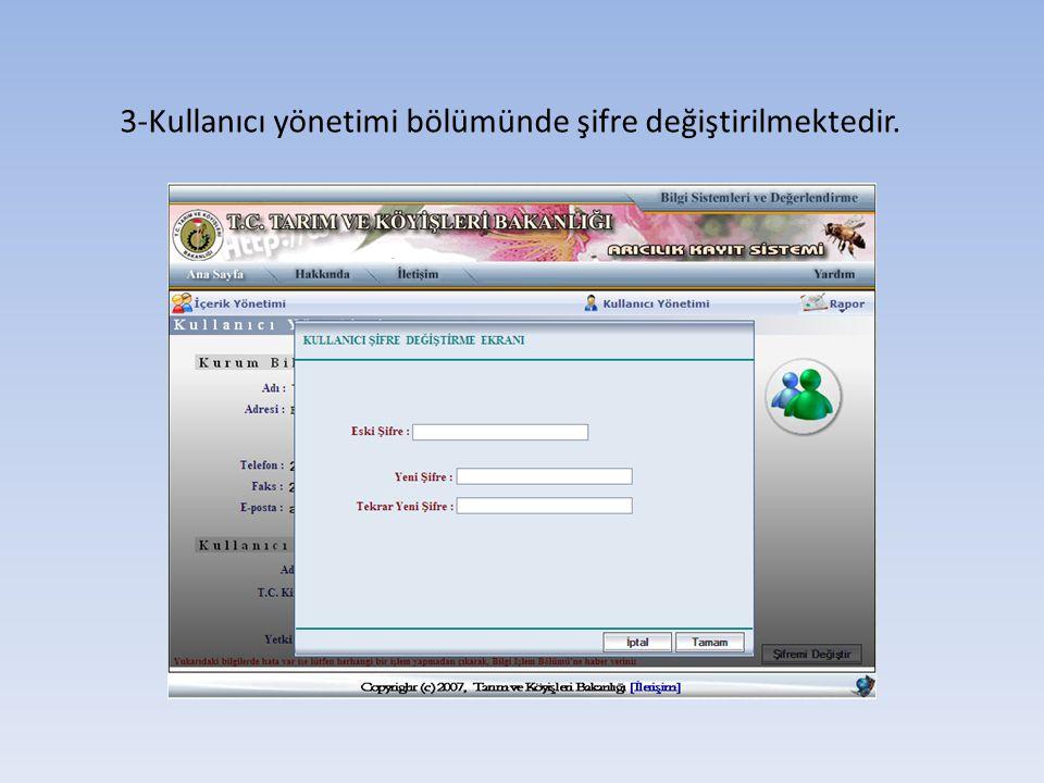 3-Kullanıcı yönetimi bölümünde şifre değiştirilmektedir.
