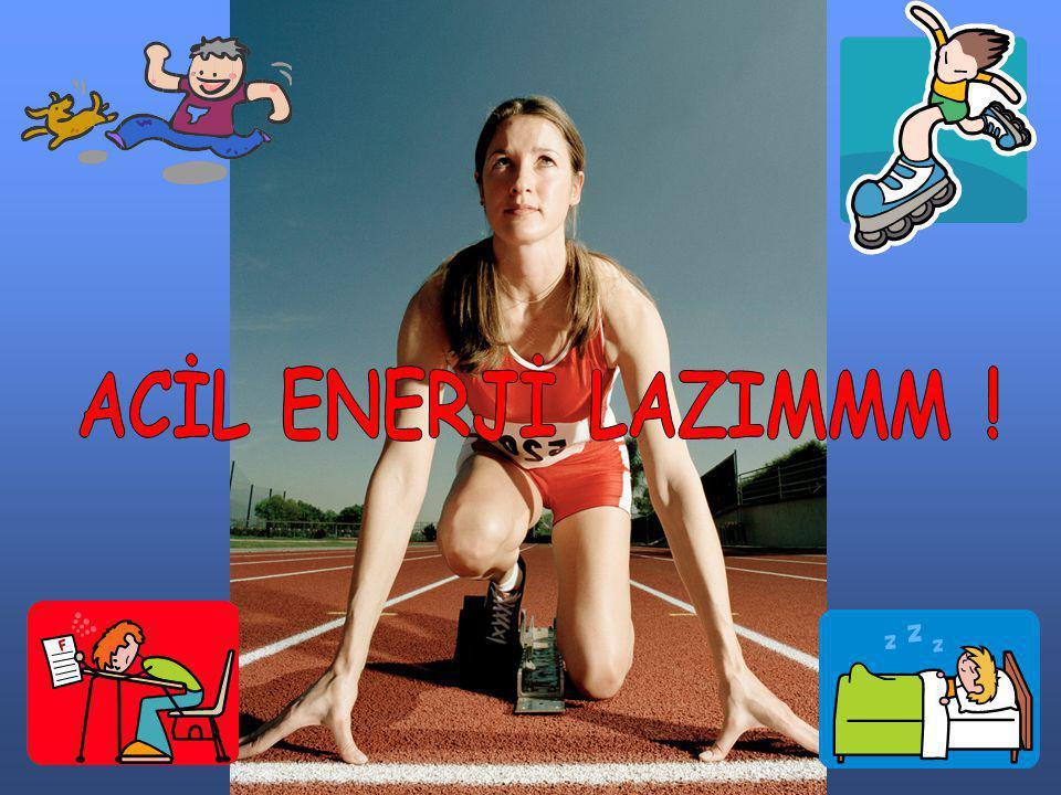 ACİL ENERJİ LAZIMMM !