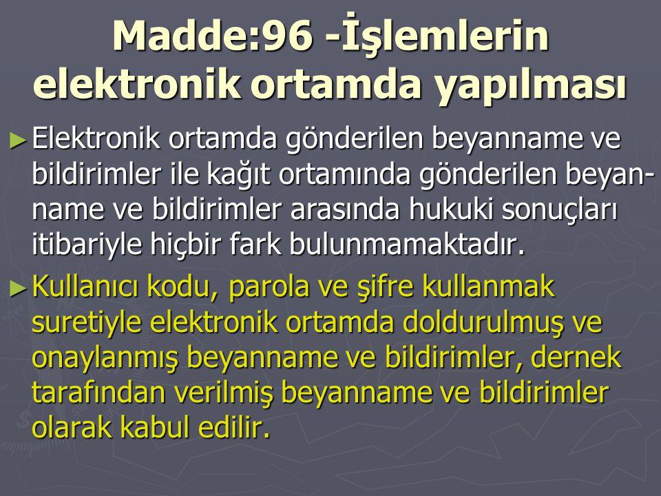Madde:96 -İşlemlerin elektronik ortamda yapılması
