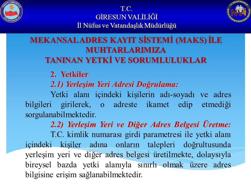 MEKANSAL ADRES KAYIT SİSTEMİ (MAKS) İLE MUHTARLARIMIZA