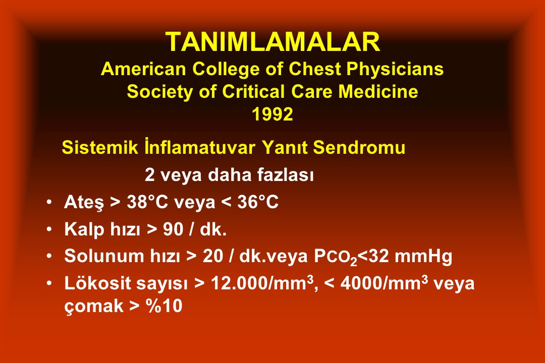 TANIMLAMALAR American College of Chest Physicians Society of Critical Care Medicine 1992