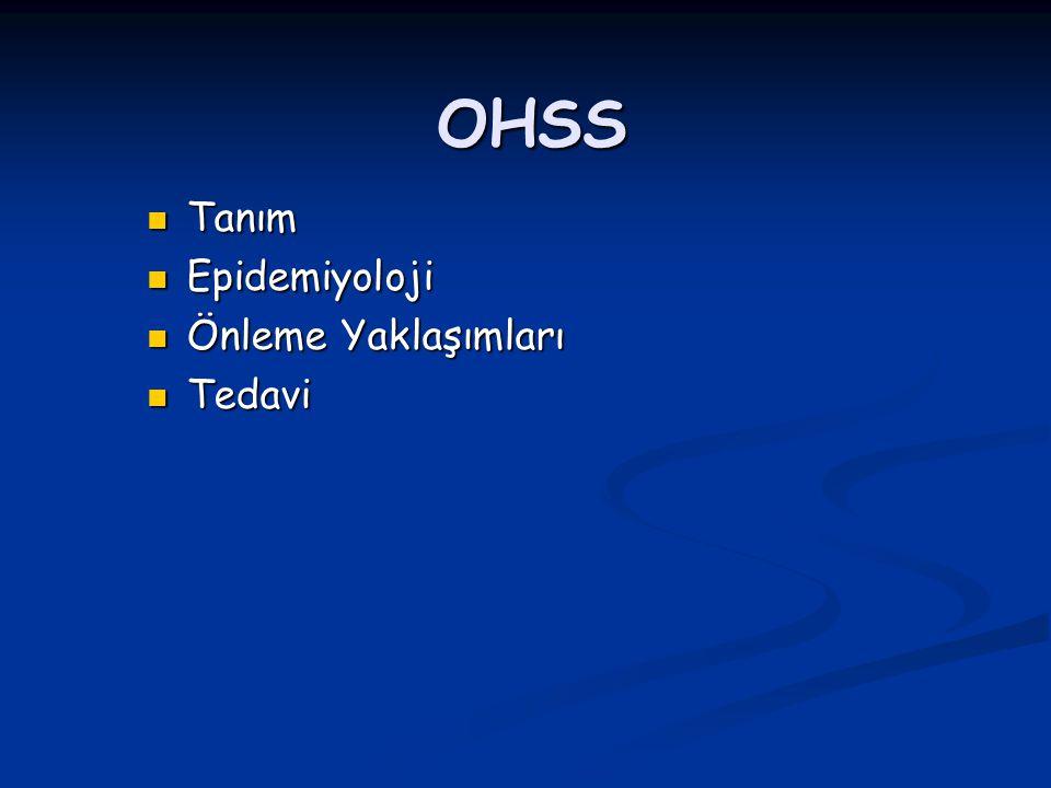 OHSS Tanım Epidemiyoloji Önleme Yaklaşımları Tedavi
