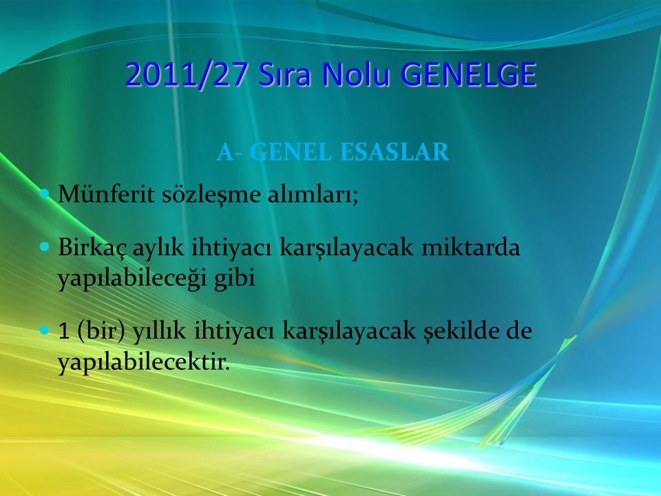 2011/27 Sıra Nolu GENELGE A- GENEL ESASLAR Münferit sözleşme alımları;