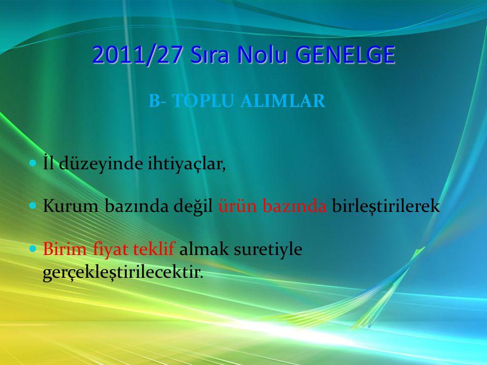 2011/27 Sıra Nolu GENELGE B- TOPLU ALIMLAR İl düzeyinde ihtiyaçlar,