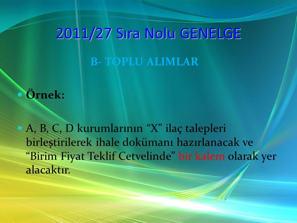 2011/27 Sıra Nolu GENELGE B- TOPLU ALIMLAR Örnek: