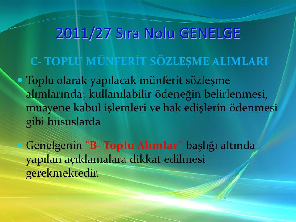 C- TOPLU MÜNFERİT SÖZLEŞME ALIMLARI