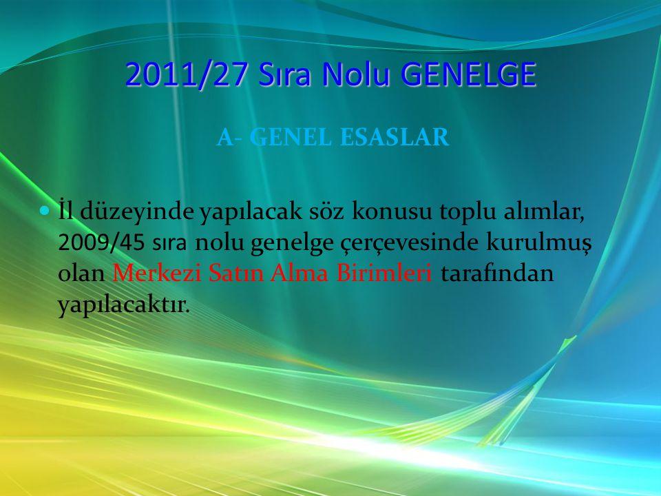 2011/27 Sıra Nolu GENELGE A- GENEL ESASLAR