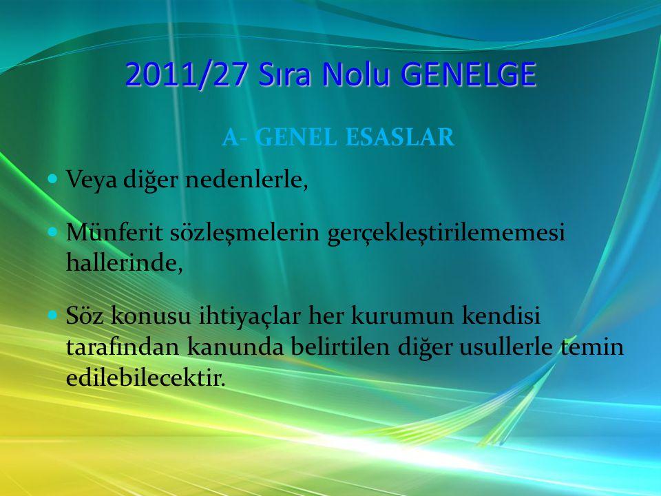 2011/27 Sıra Nolu GENELGE A- GENEL ESASLAR Veya diğer nedenlerle,